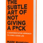 Mark Manson The Subtle Art Of Not Giving A Fuck